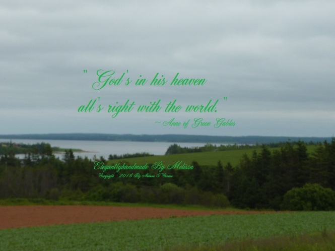 Anne of Green gables quote Prince Edward Island landscape beautiful view Gods in his heavens alls right with the world PEI